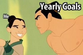 Mulan and Shang, Yearly Goals & Resolutions...Me image