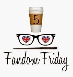 5 Fandom Friday